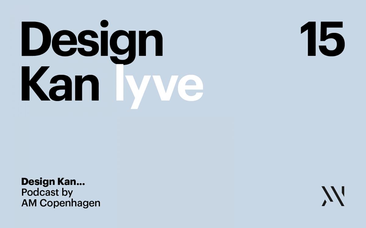 Design kan …lyve
